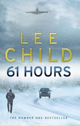 61 Hours: (Jack Reacher 14)