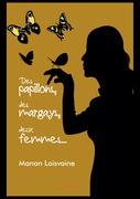 Des papillons, des margays, deux femmes...