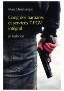 Gang des barbares et services 7 PGV intégral