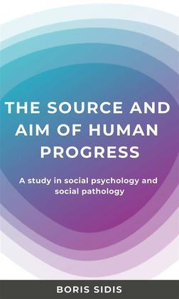The sources and aim of human progress