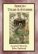AFRICAN TALES AND STORIES - 25 illustrated tales and stories from around Africa
