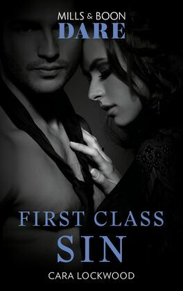First Class Sin (Mills & Boon Dare)