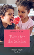 Twins For The Soldier (Mills & Boon True Love)