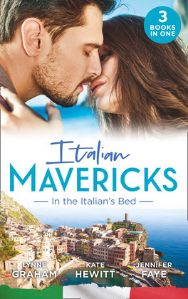 Italian Mavericks: In The Italian's Bed: Leonetti's Housekeeper Bride / Inherited by Ferranti / Best Man for the Bridesmaid (Mills & Boon M&B)