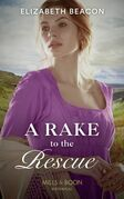 A Rake To The Rescue (Mills & Boon Historical)