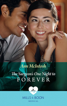 The Surgeon's One Night To Forever (Mills & Boon Medical)