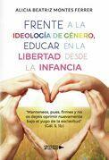 Frente a la Ideología de Género, Educar en la libertad desde la Infancia