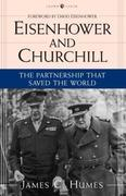 Eisenhower and Churchill: The Partnership That Saved the World