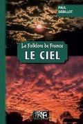 Le Folklore de France : le Ciel
