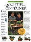McGee &amp; Stuckey's Bountiful Container: Create Container Gardens of Vegetables, Herbs, Fruits, and Edible Flowers