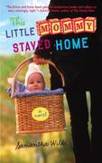 This Little Mommy Stayed Home: A Novel