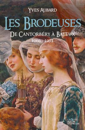 Les Brodeuses, de Cantorbéry à Bayeux 1600-1071