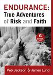 Endurance: True Adventures of Risk and Faith