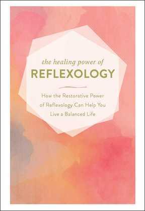 The Healing Power of Reflexology