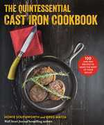 The Quintessential Cast Iron Cookbook