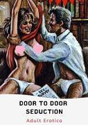 Door To Door Seduction
