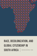 Race, Decolonization, and Global Citizenship in South Africa