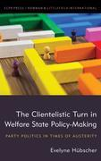 The Clientelistic Turn in Welfare State Policy-Making