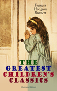 The Greatest Children's Classics (Illustrated Edition)