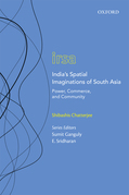India's Spatial Imaginations of South Asia
