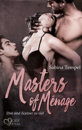 Masters of Ménage: Drei sind (k)einer zu viel