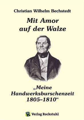 """Mit Amor auf der Walze oder """"Meine Handwerksburschenzeit"""" 1805–1810"""