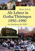Als Lehrer in Gotha/Thüringen 1950–1990