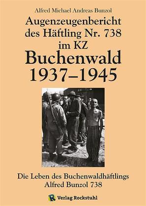 Augenzeugenbericht des Häftling Nr. 738 im KZ Buchenwald 1937–1945