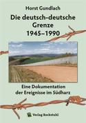 Die deutsch-deutsche Grenze 1945–1990