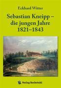 Sebastian Kneipp – die jungen Jahre 1821–1843