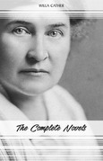 Willa Cather: The Complete Novels (My Ántonia, Death Comes for the Archbishop, O Pioneers!, One of Ours...)