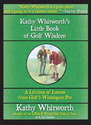 Kathy Whitworth's Little Book of Golf Wisdom