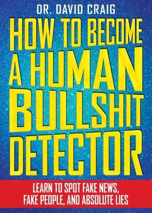 How to Become a Human Bullshit Detector