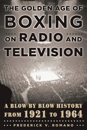 The Golden Age of Boxing on Radio and Television