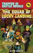 The Squad of Lucky Landing