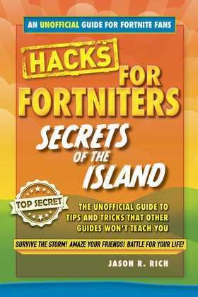 Hacks for Fortniters: Secrets of the Island