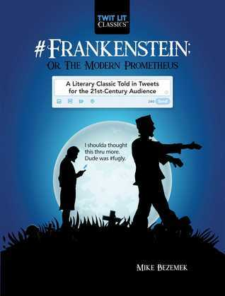 #Frankenstein; Or, The Modern Prometheus