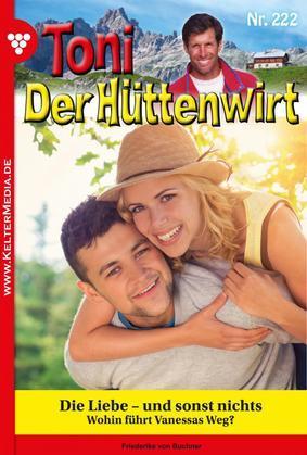 Toni der Hüttenwirt 222 – Heimatroman