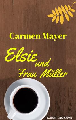 Elsie und Frau Müller