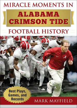 Miracle Moments in Alabama Crimson Tide Football History