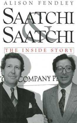 Saatchi & Saatchi: The Inside Story