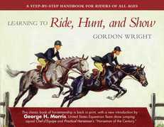 Learning to Ride, Hunt, and Show