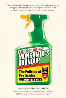 The Fight Against Monsanto's Roundup