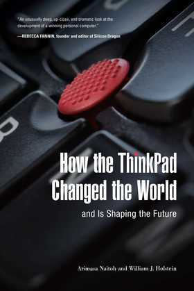 "How the ThinkPad Changed the Worldâ€""and Is Shaping the Future"