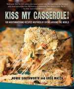 Kiss My Casserole!