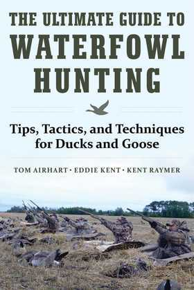 The Ultimate Guide to Waterfowl Hunting
