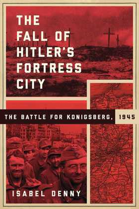 The Fall of Hitler's Fortress City