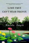 Lime Tree Can't Bear Orange: A Novel