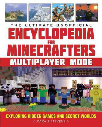 The Ultimate Unofficial Encyclopedia for Minecrafters: Multiplayer Mode