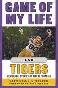 Game of My Life LSU Tigers